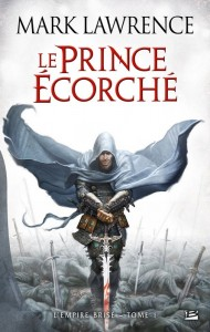 L'Empire brisé #1 : Le Prince écorché de Mark Lawrence