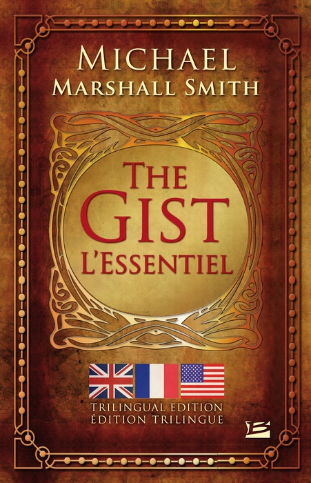 The Gist / L'Essentiel de Michael Marshall Smith