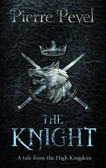 The Knight, A Tale of the High Kingdom