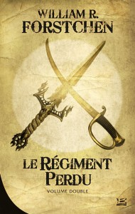 Le Régiment perdu - volume double de William R. Forstchen