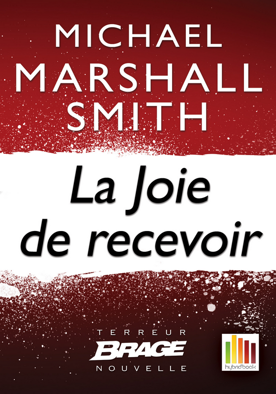 La Joie de recevoir de Michael Marshall Smith - version enrichie